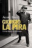 Giorgio La Pira - Un mystique en politique (1904-1977)