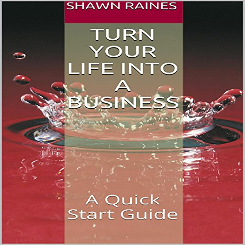 Turn Your Life into a Business audiobook cover art