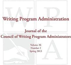 WPA: Writing Program Administration 36.2 (Spring 2013)