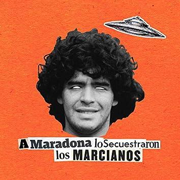 A Maradona Lo Secuestraron los Marcianos