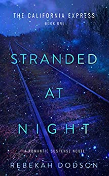 Stranded At Night (California Express Book 1) by [Rebekah Dodson]