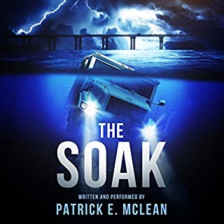 The Soak                   By:                                                                                                                                 Patrick McLean                               Narrated by:                                                                                                                                 Patrick McLean                      Length: 6 hrs and 11 mins     1 rating     Overall 5.0