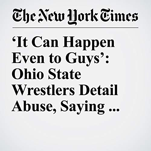 'It Can Happen Even to Guys': Ohio State Wrestlers Detail Abuse, Saying #UsToo copertina