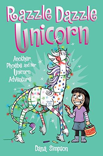 Razzle Dazzle Unicorn (Phoebe and Her Unicorn Series Book 4): Another Phoebe and Her Unicorn Adventure (English Edition)
