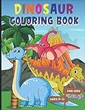 Dinosaur Coloring Book for Kids Ages 6-12: Fantastic Coloring Book For Dinosaur Lover. Including T-Rex, Deinonychus , Carnotaurus ,Velociraptor, Triceratops, Stegosaurus, Cerapods and More