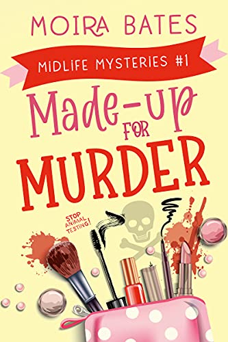 Made-up for Murder: Mid-Life Mysteries #1 by [Moira Bates]