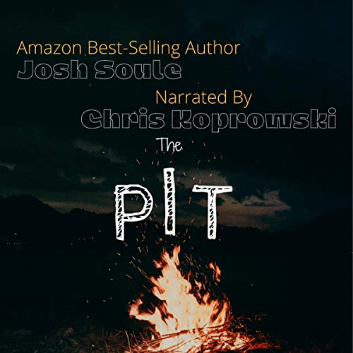 The Pit Audiobook By Josh Soule cover art