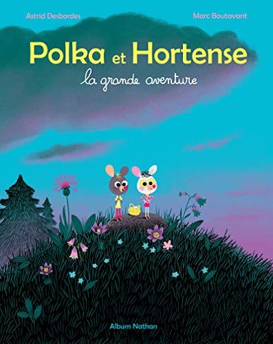 Polka et Hortense, la grande aventure (Album Nathan) (Tapa dura)