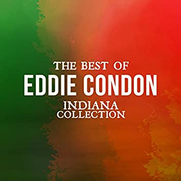 The Best of Eddie Condon (Indiana Collection)