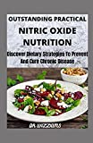 Outstanding Practical Nutric Oxide Nutrition: Discover Dietary strategies to prevent chronic diseases