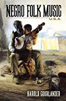 Negro Folk Music U.S.A.