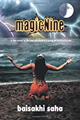 [magicNine: A True Account of the Inner Adventures of a Young Girl to Consciousness] [By: Saha, Baisakhi] [September, 2014] Paperback