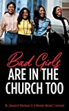 Bad Girls are in the Church Too