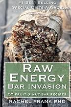 Raw Energy Bar Invasion: 50 Fruit and Nut Bar Recipes (Healthy Tastes Great Vegan Cookbook)