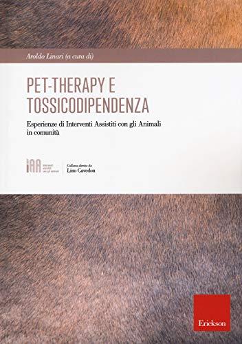 Pet-therapy e tossicodipendenza. Esperienze di Interventi Assistiti con gli Animali in comunità