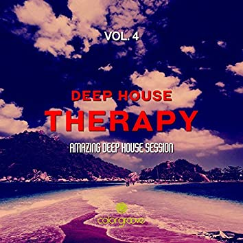 Deep House Therapy, Vol. 4 (Amazing Deep House Session)