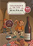 Les fondus du vin : Beaujolais + livre de cave offert