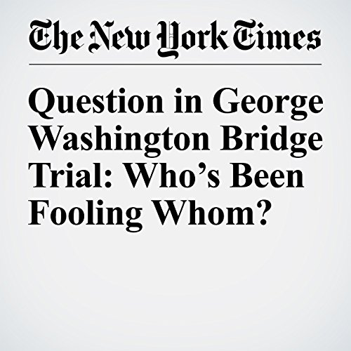 Question in George Washington Bridge Trial: Who's Been Fooling Whom? audiobook cover art