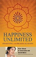 Happiness Unlimited: Awakening With Brahmakumaris