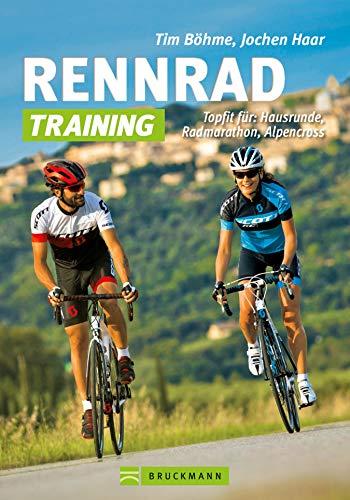 Rennrad-Training: Rennrad-Training: Erprobte Trainingskonzepte und Trainingspläne, einfach umsetzbare Workouts für Grundlagentraining, Radmarathon- und ... mit Tipps zur Regeneration