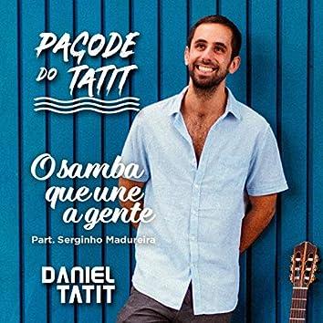 O Samba Que Une a Gente (feat. Serginho Madureira) [Pagode do Tatit]