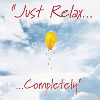 Just Relax Completely audiobook cover art
