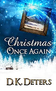 Christmas Once Again by [D. K. Deters]