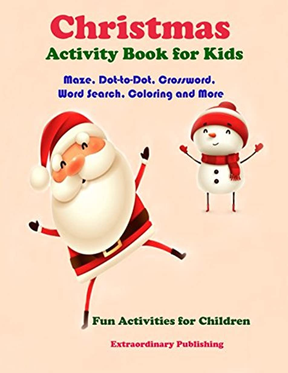 火エレガント社会Christmas Activity Book for Kids: Maze, Dot-to-Dot, Crossword, Word Search, Coloring and More Fun Activities for Children