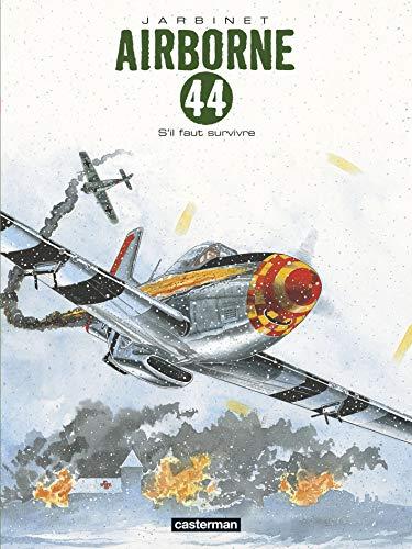 Airborne 44, Tome 5 : S'il faut survivre...