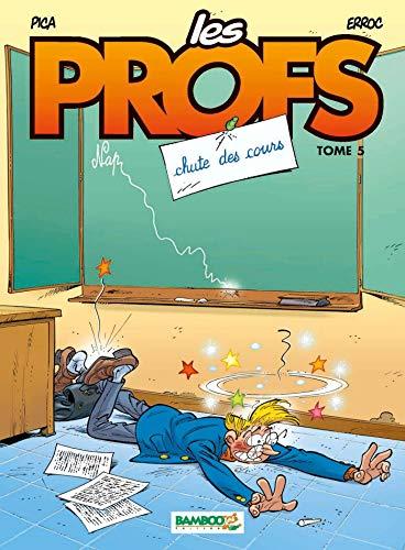 Les Profs - tome 05 - Chutes des cours