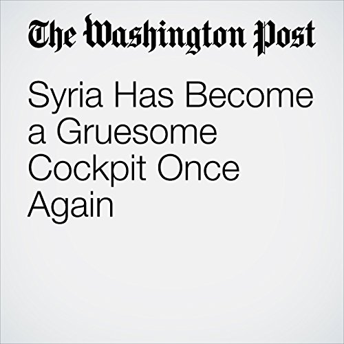 Syria Has Become a Gruesome Cockpit Once Again copertina