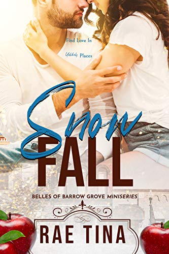 Snow Fall: A Belles of Barrow Grove Miniseries by [Rae Tina]