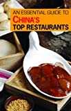 An Essential Guide to China's Top Restaurants [Lingua Inglese]