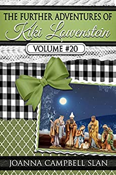 The Further Adventures of Kiki Lowenstein, Volume #20: Short Stories that Accompany the Kiki Lowenstein Mystery Series (The Further Adventures of Kiki Lowenstein Collection) by [Joanna Campbell Slan]