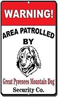 グレートピレネー山脈の山犬の目新しさ面白い金属看板で巡回警告エリア