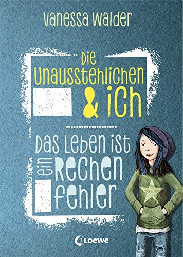 Die Unausstehlichen & ich - Das Leben ist ein Rechenfehler: Kinderbuch für Mädchen und Jungen ab 10 Jahre