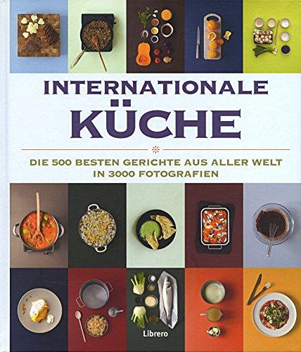 Das Fotokochbuch: Die 500 beste Gerichte aus aller Welt in 3000 Fotografien