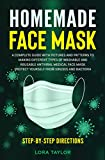 HOMEMADE FACE MASK: A Complete Guide with Pictures and Patterns  to Making Different Types of Washable and...