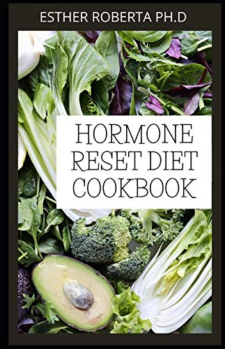 HORMONE RESET DIET COOKBOOK: Delicious...