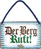"""Blechschilder Lustiger Bayern Spruch bayerisch: """"Der Berg"""