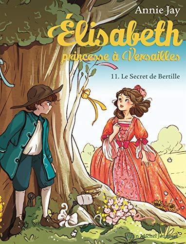 Elisabteh, princesse à Versailles T11 : Le secret de Bertille