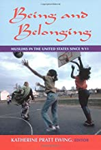 Being and Belonging: Muslims in the United States since 9/11: Muslims in the United States since 9/11