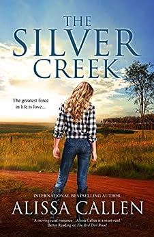 The Silver Creek (A Woodlea Novel, #6) by [Alissa Callen]