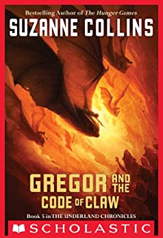 The Underland Chronicles #5: Gregor and the Code of Claw by [Suzanne Collins]
