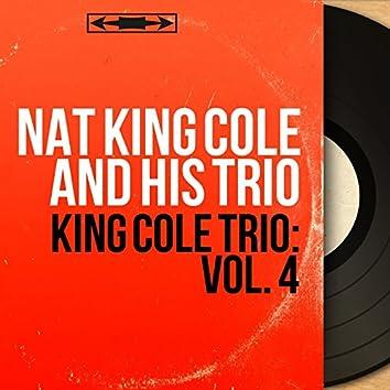 King Cole Trio: Vol. 4 (feat. Irving Ashby, Joe Comfort, Jack Costanzo) [Mono Version]