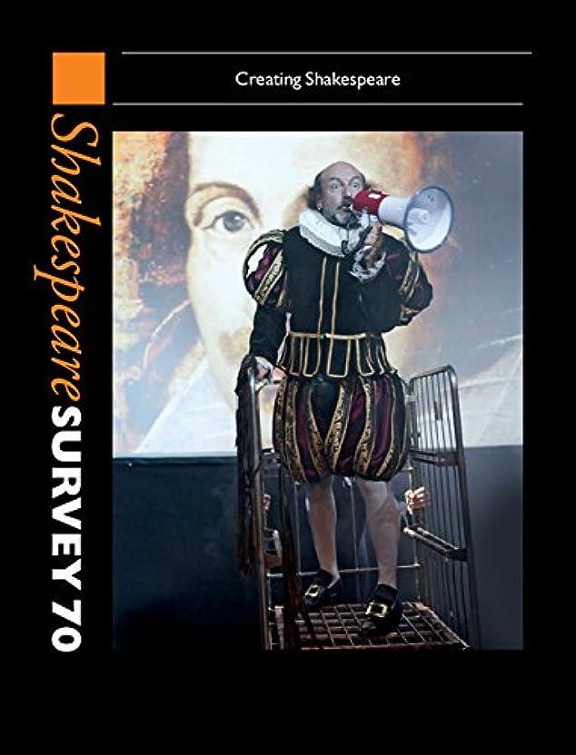 悲しい拡張孤児Shakespeare Survey 70: Volume 70: Creating Shakespeare (English Edition)