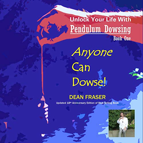 Unlock Your Life with Pendulum Dowsing: 18th Anniversary Edition cover art