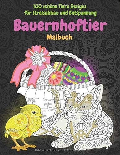 Bauernhoftier - Malbuch - 100 schöne Tiere Designs für Stressabbau und Entspannung  🐰 🐎 🐷 🐮 🐴 🐑 🐔