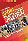 Sport in der gymnasialen Oberstufe: Schulbuch (Edition Schulsport, Band 33) - Rolf-Peter Pack
