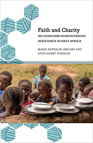 Leblanc, M: Faith and Charity: Religion and Humanitarian Assistance in West Africa (Anthropology, Culture and Society)